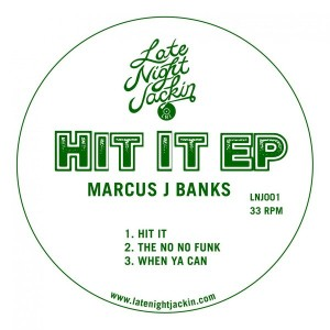 Marcus J Banks - Hit It EP [Late Night Jackin]