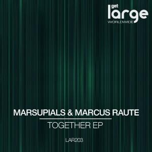 Marsupials & Marcus Raute - Together EP [Large Music]
