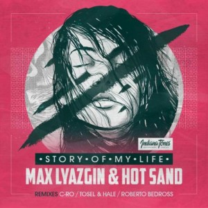 Max Lyazgin, Hot Sand - Story Of My Life [Indiana Tones]