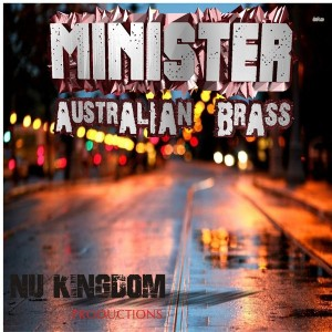 Minister - Australian Brass [Nu Kingdom Production]