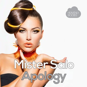 Mister Salo - Apology [Heavenly Bodies Records]