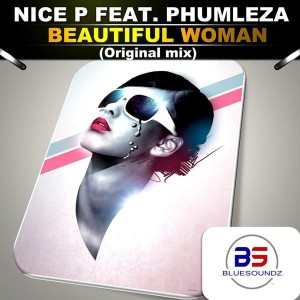 Nice P feat. Phumleza - Beautiful [Bluesoundz]
