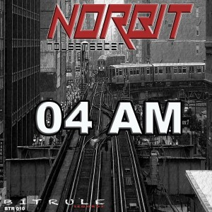 Norbit Housemaster - 04 AM [Bit Rule Records]