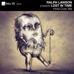Ralph Lawson - Lost in Time - Hold Over Me [No.19 Music]