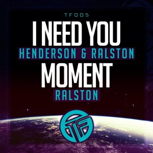 Ralston & Henderson - I Need You__Moment [Trigger Funk]