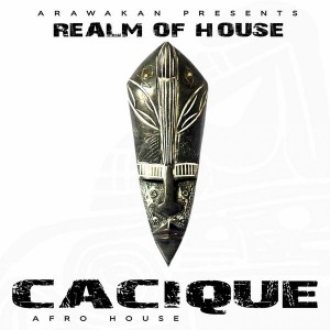 Realm of House - Cacique [Arawakan]