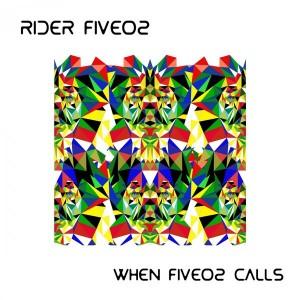Rider Five02 - When Five02 Calls [FOMP]