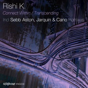 Rishi K. - Connect Within__Transcending [incl. Jarquin & Cano, Sebb Aston Remixes] [Nite Grooves]