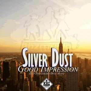 Silver Dust - Good Impression (S.D The Golden Dust Main) [KBZmusiq]