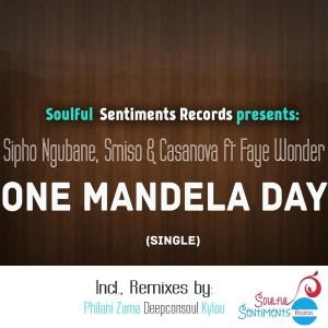 Sipho Ngubane, Smiso, Casanova feat. Faye Wonder - One Mandela Day [Soulful Sentiments Records]