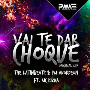 The LatinBeatz & PM Akordeon feat. MC Kizua - Vai Te Dar Choque [PM AKORDEON Editora]