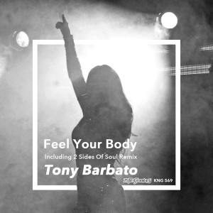 Tony Barbato - Feel Your Body [incl. 2 Sides Of Soul Remix] [Nite Grooves]