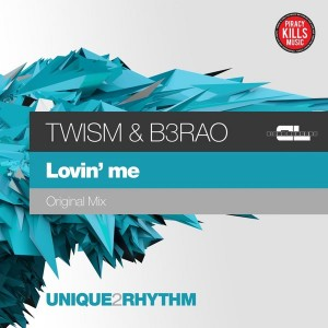Twism & B3rao - Lovin' Me [Unique 2 Rhythm]