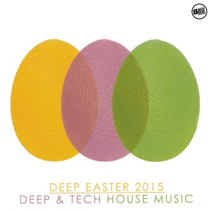 Various Artists - Deep Easter 2015 - Deep & Tech House Music [Bacci Bros Records]