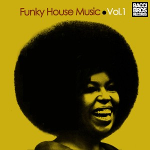 Various Artists - Funky House Music - Vol. 1 [Bacci Bros Records]