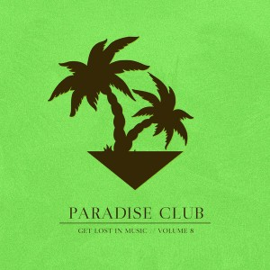 Various Artists - Paradise Club - Get Lost in Music, Vol. 8 [HiFi Stories]