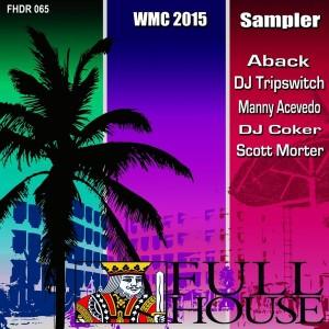 Various Artists - WMC 2015 VA Sampler [Full House Digital Recordings]