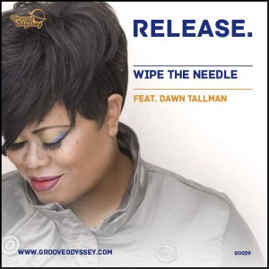 Wipe The Needle feat. Dawn Tallman - Release [Groove Odyssey]