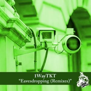 1WayTKT - Eavesdropping (Remixes) [Tall House Digital]