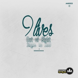 9Lives - Out Of Sight [Audioarque Records]