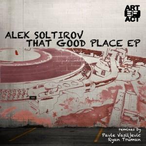 Alek Soltirov - That Good Place [Artefact Records]