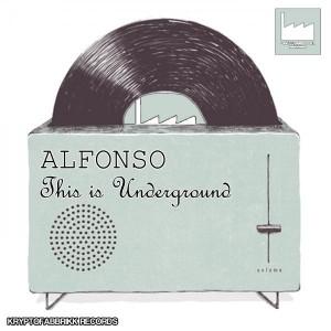 Alfonso - This Is Underground [Kryptofabbrikk]