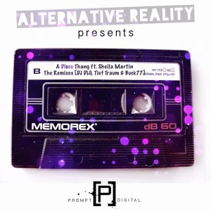 Alternative Reality - A Disco Thang The Remixes [Prompt Digital]