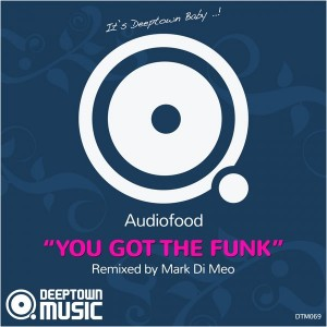 Audiofood - You Got The Funk [Deeptown Music]