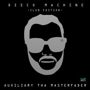 Auxiliary Tha Masterfader - Disco Machine [Nude Disco Records]