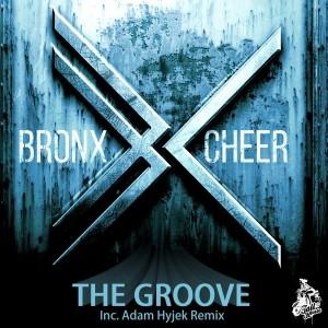 Bronx Cheer - The Groove [Tall House Digital]