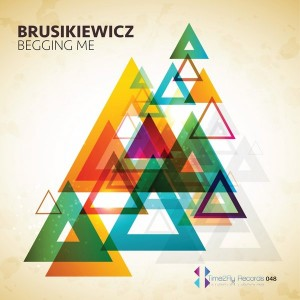 Brusikiewicz - Begging Me [Time2Fly Records]