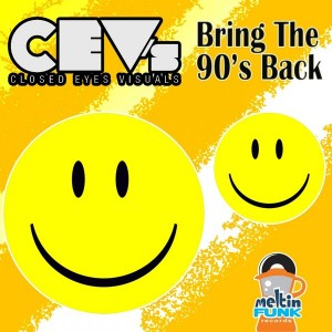 CEV's - Bring The 90's Back [Meltin Funk Records]