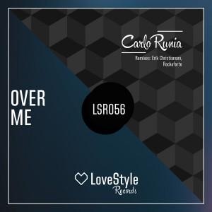Carlo Runia - Over Me [LoveStyle Records]