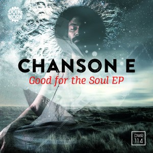Chanson E - For The Soul EP [Doin Work Records]