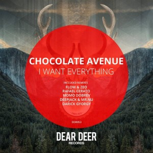 Chocolate Avenue - I Want Everything Remixes [Dear Deer]