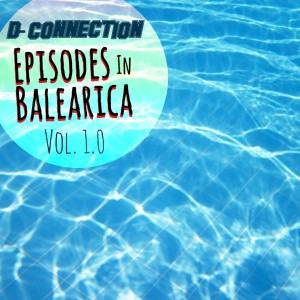 D-Connection - Episodes In Balearica [AcouSticks]