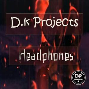 D.K Projects - Headphones [Deephonix Records]