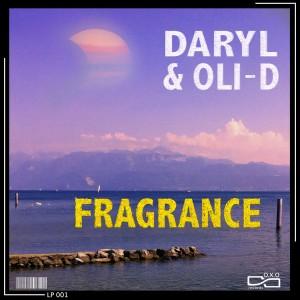 DARYL & OLI-D - FRAGRANCE [OXO records]