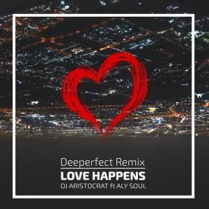 DJ Aristocrat feat. Aly Soul - Love Happens (Deeperfect Remix) [Proartsound Music]