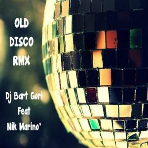 DJ Bart Gori feat. Nik Marino' - Old Disco Rmx, Vol. 1 [Rg House Funk Record]