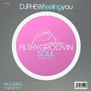 DJ Phew - Feeling You [Filthy Groovin Soul]