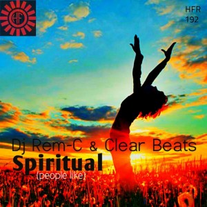 DJ Rem-C & Clear Beats - Spiritual (People Like) [HouseFactorya Records]