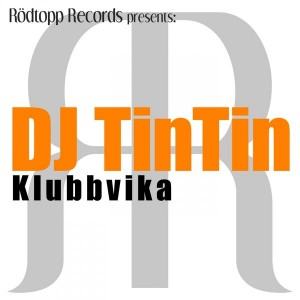 DJ TinTin - Klubbvika (Italo Disco Version) [Rodtopp Records]
