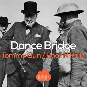 Dance Bridge - Tommy Gun__Rock n Rolla [Heavenly Bodies Records]