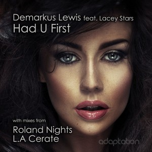 Demarkus Lewis feat. Lacey Stars - Had U First [Adaptation Music]