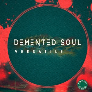 Demented Soul - Versatile [Global Deep Recordings]