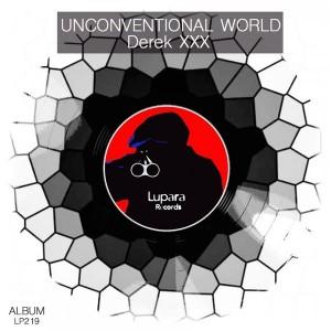 Derek XXX - Unconventional World [Lupara Records]