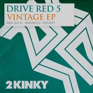 Drive Red 5 - Vintage EP [2 Kinky]