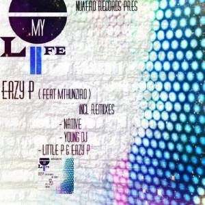 Eazy P & Mthunziro - My Life [NuAfro Records]