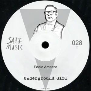 Eddie Amador - Underground Girl [Safe Music]